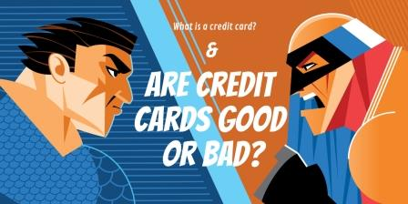 credit cards good or bad
